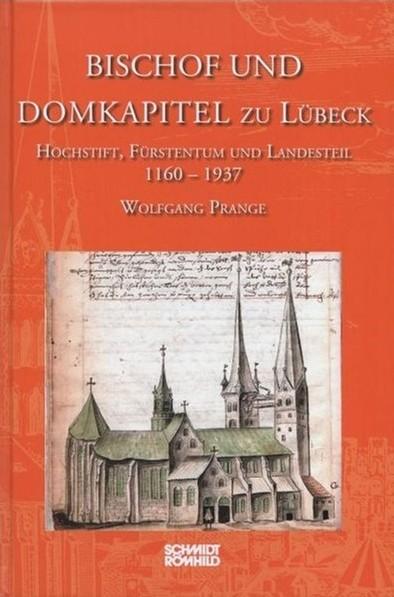 Bischof und Domkapitel zu Lübeck. Hochstift, Fürstentum und Landesteil 1160-1937