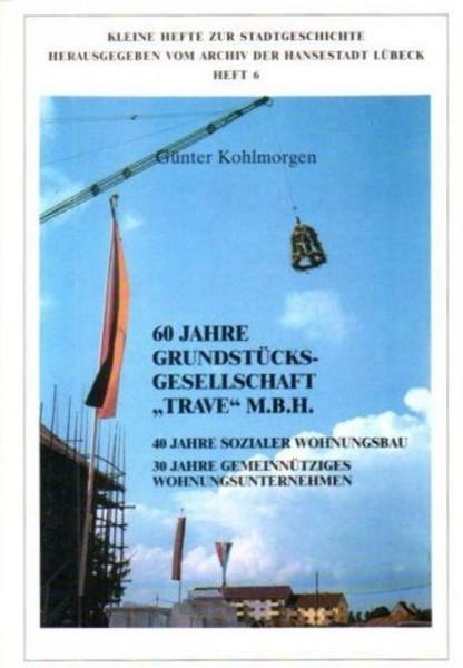60 Jahre Grundstückgesellschaft Trave mbH