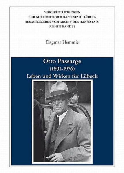Otto Passarge (1891-1976). Leben und Wirken für Lübeck
