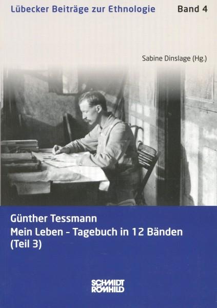Günther Tessmann: Mein Leben - Tagebuch in 12 Bänden (Teil 3)