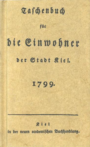 Taschenbuch für die Einwohner der Stadt Kiel 1799 [Reprint]